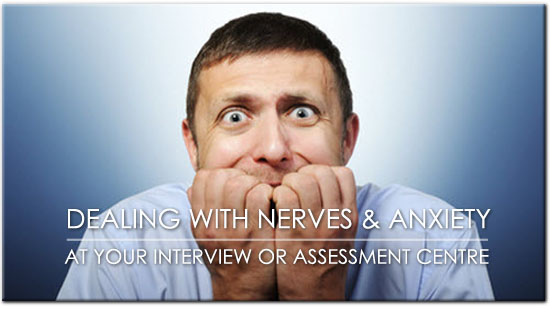 Post image for Interview Nerves: How To Cope With Anxiety About Your Interview Or Assessment Centre